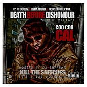 Death Before Dishonour (Kill the Snitches) by Coo Coo Cal