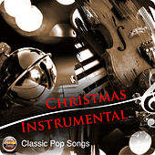 Christmas Instrumental Classic Pop Songs by Various Artists