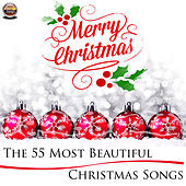 Merry Christmas - The 55 Most Beautiful Christmas Songs by Various Artists