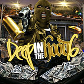 Deep in the Hood, Vol. 6 von Various Artists