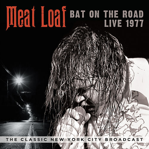 Bat on the Road: Live 1977 by Meat Loaf