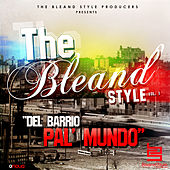 The Bleand Style Vol. 1 (Del Barrio Pal' Mundo) by Various Artists