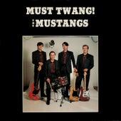 Must Twang! by The Mustangs