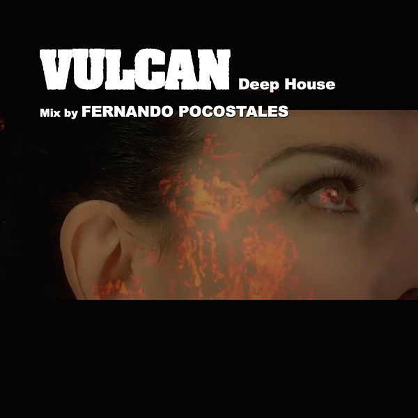 Vulcan deep house fernando pocostales remix single by for Deep house singles
