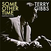Some Other Time - Dream Band Live by Terry Gibbs