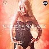 Summerlove / Right Now (Na Na Na) by Carolina Marquez
