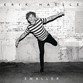 Smaller by Erik Hassle