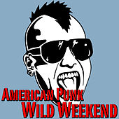 American Punk Wild Weekend von Various Artists