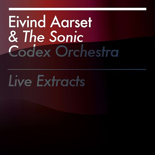 Live Extracts by Eivind Aarset