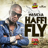 Haffi Fly - Single by Masicka