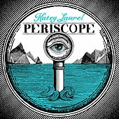 Periscope by Katey Laurel