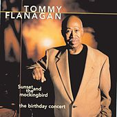 Sunset And The Mockingbird - The Birthday Concert by Tommy Flanagan