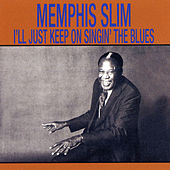 I'll Just Keep On Singin' The Blues by Memphis Slim