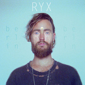 Berlin EP by Ry X