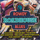 Blues Bureau's: Rowdy Roadhouse Blues by Various Artists