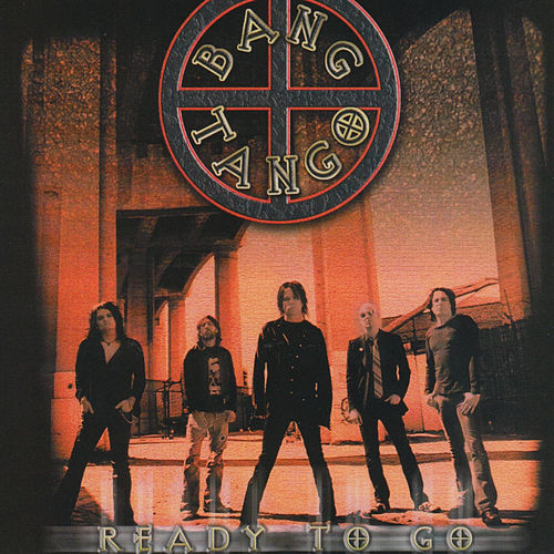 Ready to Go by Bang Tango