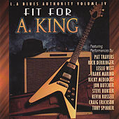 L.A. Blues Authority Vol. Iv: Fit for a King by Various Artists
