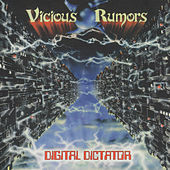 Digital Dictator by Vicious Rumors