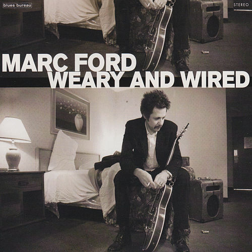 Weary and Wired by Marc Ford