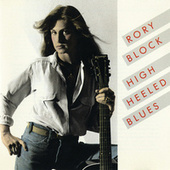 High Heeled Blues by Rory Block
