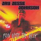 Run with the Wolf by Jay Jesse Johnson