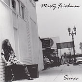 Scenes by Marty Friedman