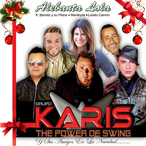 Alebanta Lola (feat. Barreto y Su Plena, Marileyda & Luisito Carrion) by Karis