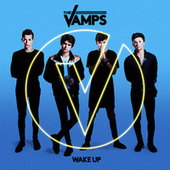Wake Up by The Vamps (UK)