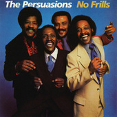 No Frills by The Persuasions