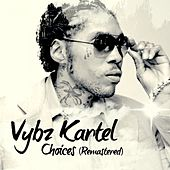 Choices (Remastered) by VYBZ Kartel