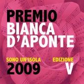 Premio Bianca D'Aponte: sono un'isola, 2009 (Edizione V) by Various Artists