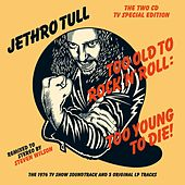 Too Old To Rock 'N' Roll: Too Young To Die! von Jethro Tull