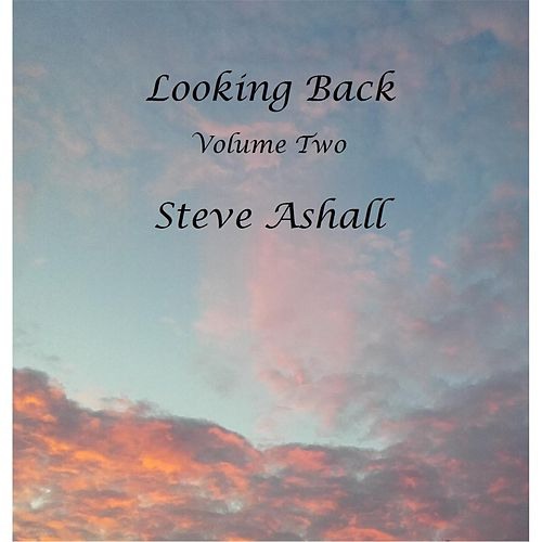 Looking Back, Vol. 2 by Steve Ashall