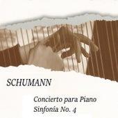 Schumann, Concierto para Piano, Sinfonía No. 4 by Various Artists