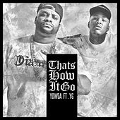 Thats How It Goes (feat. Yg) by Yowda