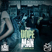 Dope Man (feat. Memphis Bleek) by Yowda