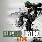 Electro Latino a Tope by Various Artists