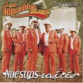 Nuestras Raices by Los Intocables Del Norte