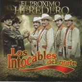 El Proximo Heredero by Los Intocables Del Norte