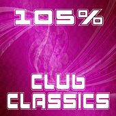105% Club Classics by Various Artists