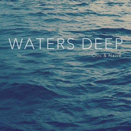 Waters Deep by Chic