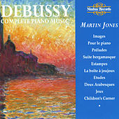 Debussy: Complete Piano Music by Martin Jones