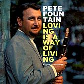 Loving Is a Way of Living by Pete Fountain