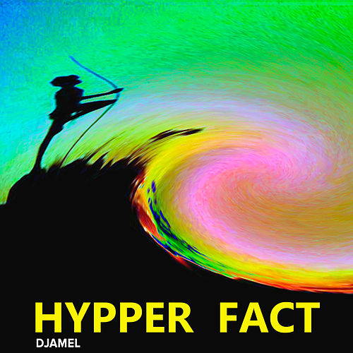 Hypper Fact by Djamel (Electronic)
