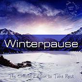 Winterpause - The Chillout Edition to Take Rest by Various Artists