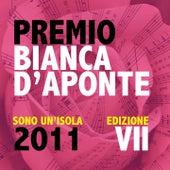 Premio Bianca D'Aponte: sono un'isola, 2011 (Edizione VII) by Various Artists