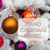 Piano Christmas Music - The Best Background Songs for Your Holidays by Various Artists