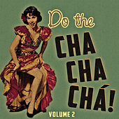 Do The Cha Chá Chá Vol. 2 by Various Artists
