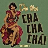 Do The Cha Chá Chá Vol. 2 by Various Artists