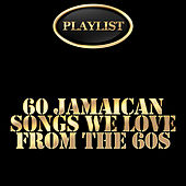 60 Jamaican Songs We Love from the 60s Playlist by Various Artists